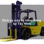 Dịch vụ sửa xe nâng hàng tại Tây Ninh